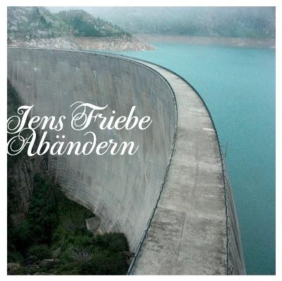 Jens Friebe - Abändern